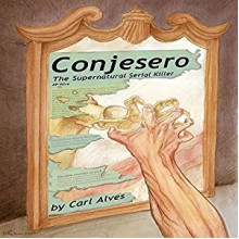 Conjesero - Carl Alves, Carl Alves, Steve Rausch, Steve Rausch