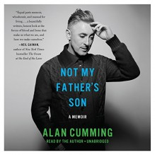 By Alan Cumming Not My Father's Son: A Memoir (Unabridged) [Audio CD] - Alan Cumming