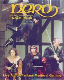 Nero: Rule Book: Live Action Fantasy Medieval Gaming - New England Roleplaying Organization