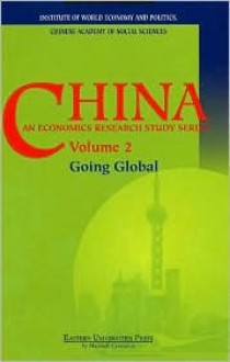 China: An Economics Research Study Series Vol. 2 - Going Global - Institute of World Economy and Politics