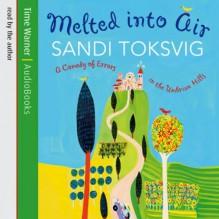 Melted into Air - Sandi Toksvig, Sandi Toksvig, Hachette Audio UK