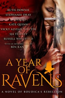 A Year of Ravens: a novel of Boudica's Rebellion - E.E. Knight
