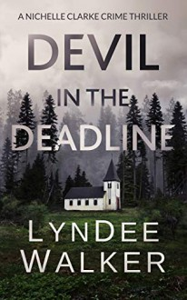 Devil in the Deadline - LynDee Walker