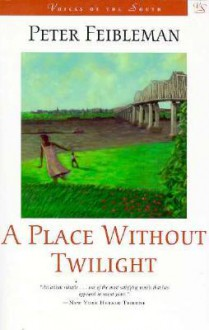 A Place Without Twilight - Peter Feibleman