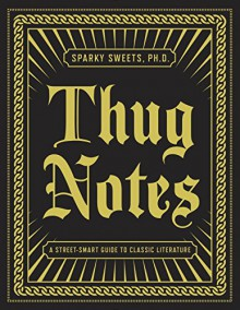 Thug Notes: A Street-Smart Guide to Classic Literature (Vintage Original) - Sparky Sweets PhD