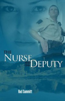 The Nurse And The Deputy - Rod Summitt