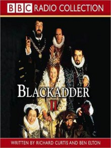 Blackadder II (MP3 Book) - Richard Curtis, Stephen Fry, Ben Elton, Robbie Coltrane