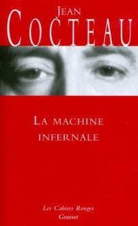La machine infernale (Les Cahiers Rouges) - Jean Cocteau