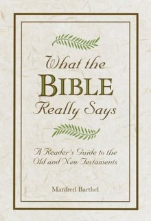 What the Bible Really Says - Manfred Barthel