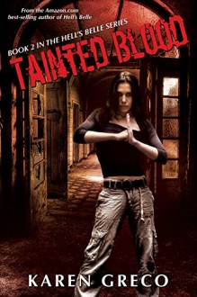 Tainted Blood (Hell's Belle Book 2) - Karen Greco
