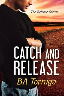 Catch and Release - B.A. Tortuga