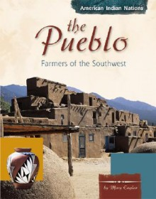 The Pueblo: Farmers of the Southwest - Mary Englar