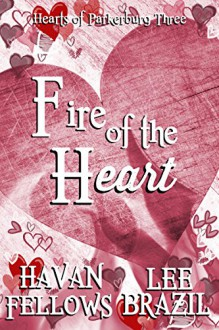 Fire of the Heart (Hearts of Parkerburg Book 3) - Havan Fellows,Lee Brazil,Jae Ashley