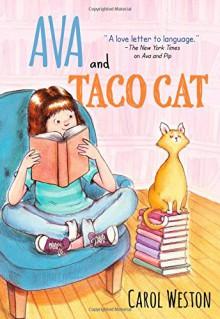 Ava and Taco Cat (Ava and Pip) - Carol Weston