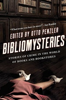 Bibliomysteries: Stories of Crime in the World of Books and Bookstores - Otto Penzler