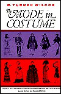 The Mode in Costume - R Wilcox