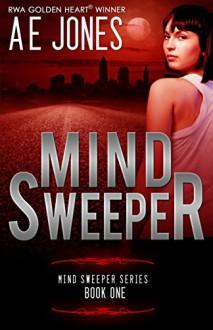 Mind Sweeper (Mind Sweeper Series Book 1) - AE Jones