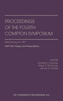 Proceedings of the Fourth Compton Symposium (2 Parts) - Charles Dermer, Mark Strickman, James Kurfess