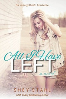 All I Have Left - Shey Stahl