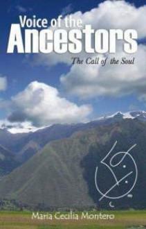 Voice of the Ancestors - Maria Cecilia Montero
