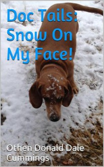 Doc Tails: Snow On My Face! - Othen Donald Dale Cummings