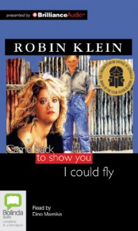 Came Back to Show You I Could Fly - Robin Klein, Dino Marnika