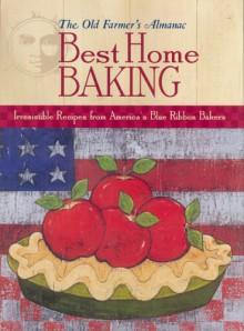 Best Home Baking (Old Farmer's Almanac) - Old Farmer's Almanac