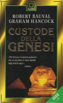Custode della genesi - Robert Bauval, Graham Hancock, L. Corradini Caspani