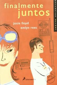 FINALMENTE JUNTOS (Narrativa Actual(salamandra)) - Josie Lloyd;Emlyn Rees
