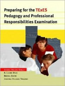 Preparing for the Texes Pedagogy and Professional Responsibilities Examination - Sandra Rollins Hurley