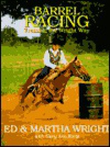 Barrel Racing: Training the Wright Way (Masters) - Ed Wright