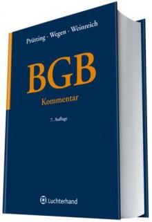 BGB: Kommentar - Hanns Prütting, Gerhard Wegen, Gerd Weinreich
