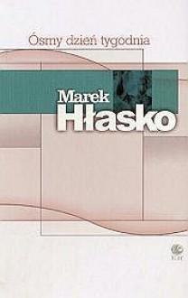 Ósmy dzień tygodnia - Marek Hłasko
