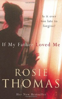 IF MY FATHER LOVED ME - ROSIE THOMAS