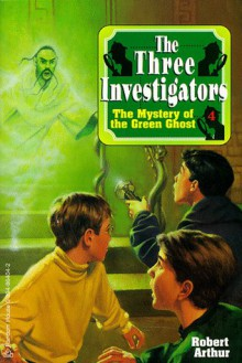 Mystery Of The Green Ghost - Robert Arthur
