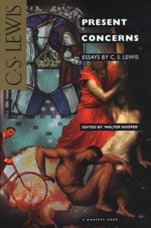 Present Concerns - C. S. Lewis