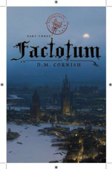 Factotum (The Foundling's Tale, #3) - D.M. Cornish