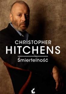 Śmiertelność - Christopher Eric Hitchens