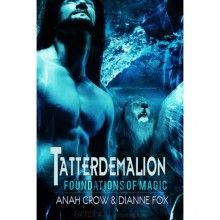 Tatterdemalion (Foundations of Magic, #1) - Anah Crow, Dianne Fox
