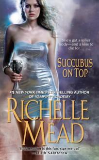 Succubus On Top - Richelle Mead