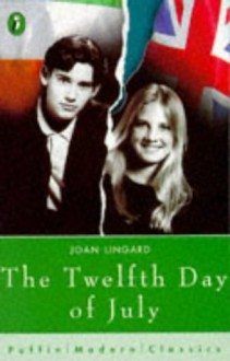 The Twelfth Day of July - Joan Lingard