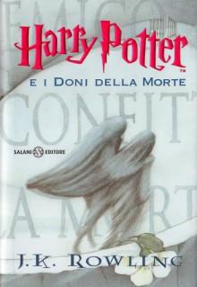 Harry Potter e i doni della morte - J.K. Rowling, Beatrice Masini, Daniela Gamba