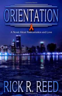 Orientation - Rick R. Reed
