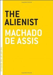 The Alienist - Machado de Assis