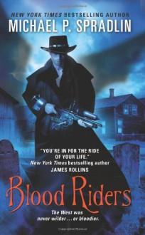 Blood Riders - Michael P. Spradlin