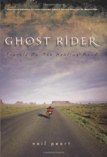 Ghost Rider: Travels on the Healing Road - Neil Peart