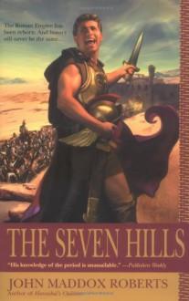 The Seven Hills - John Maddox Roberts