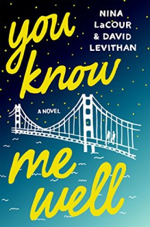 You Know Me Well - Nina LaCour,David Levithan