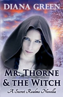 Mr. Thorne & the Witch (Secret Realms) - Diana Green