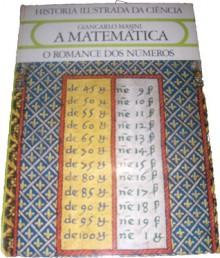 A Matemática, o romance dos números - Giancarlo Masini, João Seabra